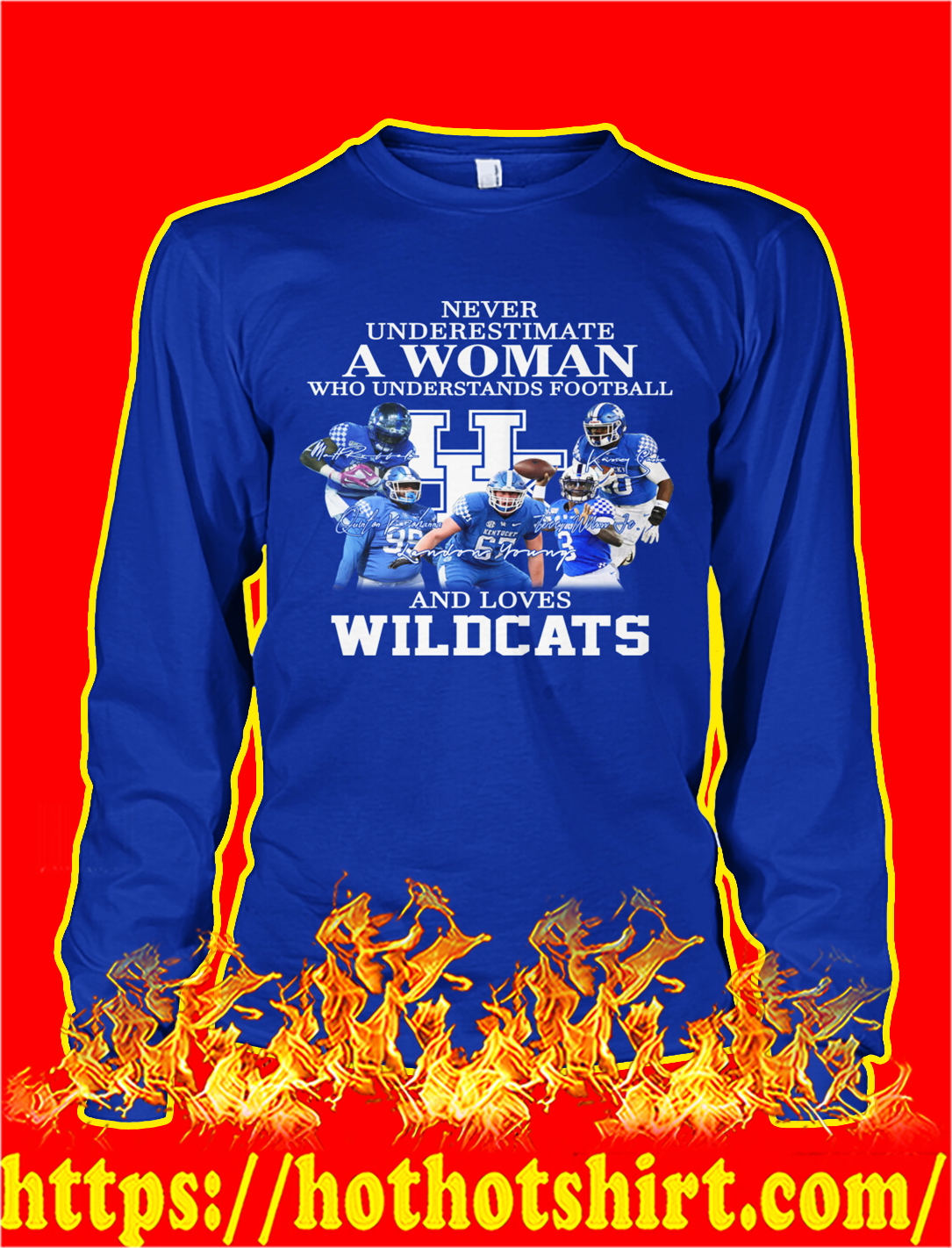 Never underestimate a woman understands football and loves wildcats longsleeve tee