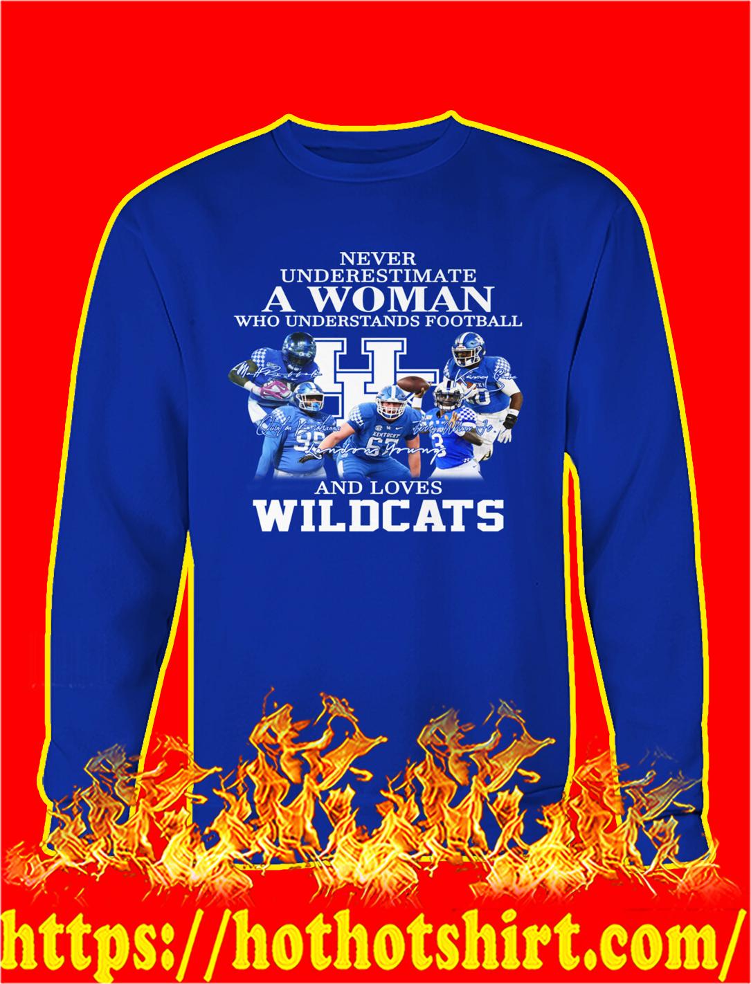 Never underestimate a woman understands football and loves wildcats sweatshirt