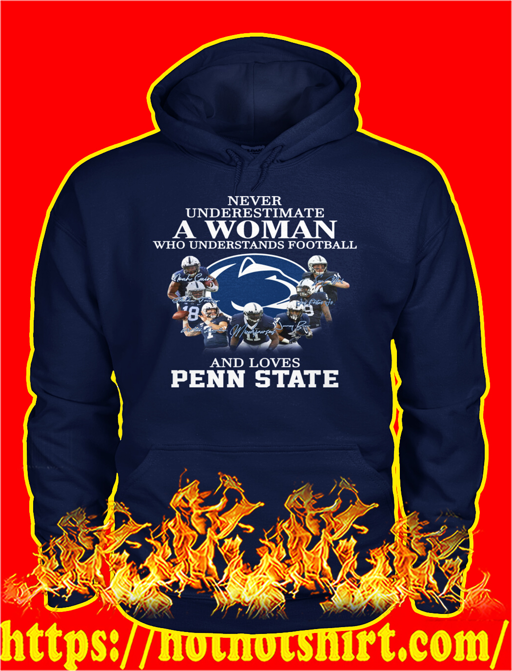 Never underestimate a woman who understands football and loves penn state hoodie