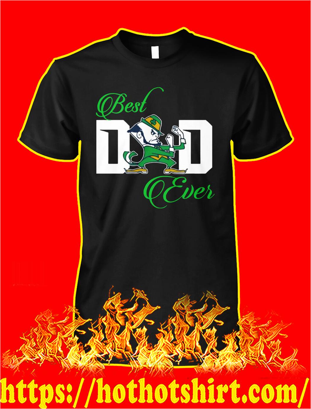 Notre dame leprechaun best dad ever shirt