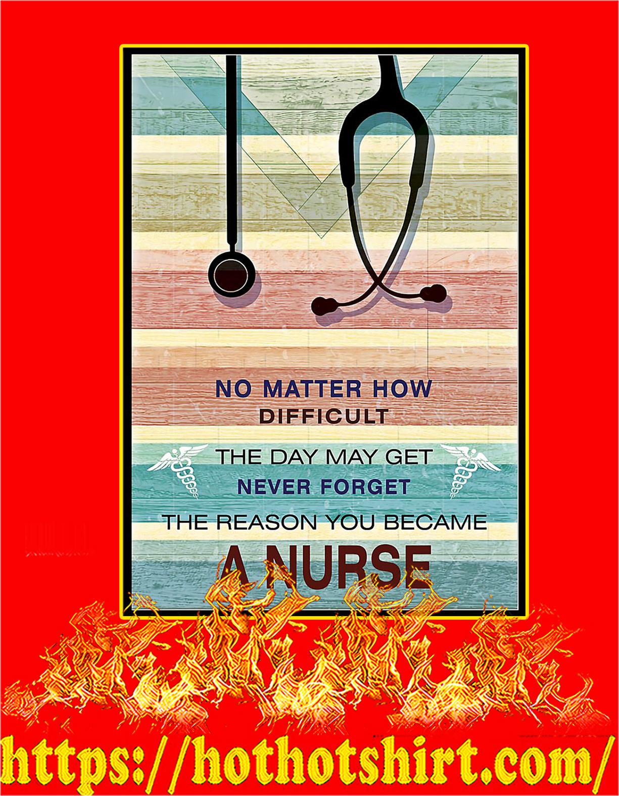 Nurse No matter how difficult poster - A4