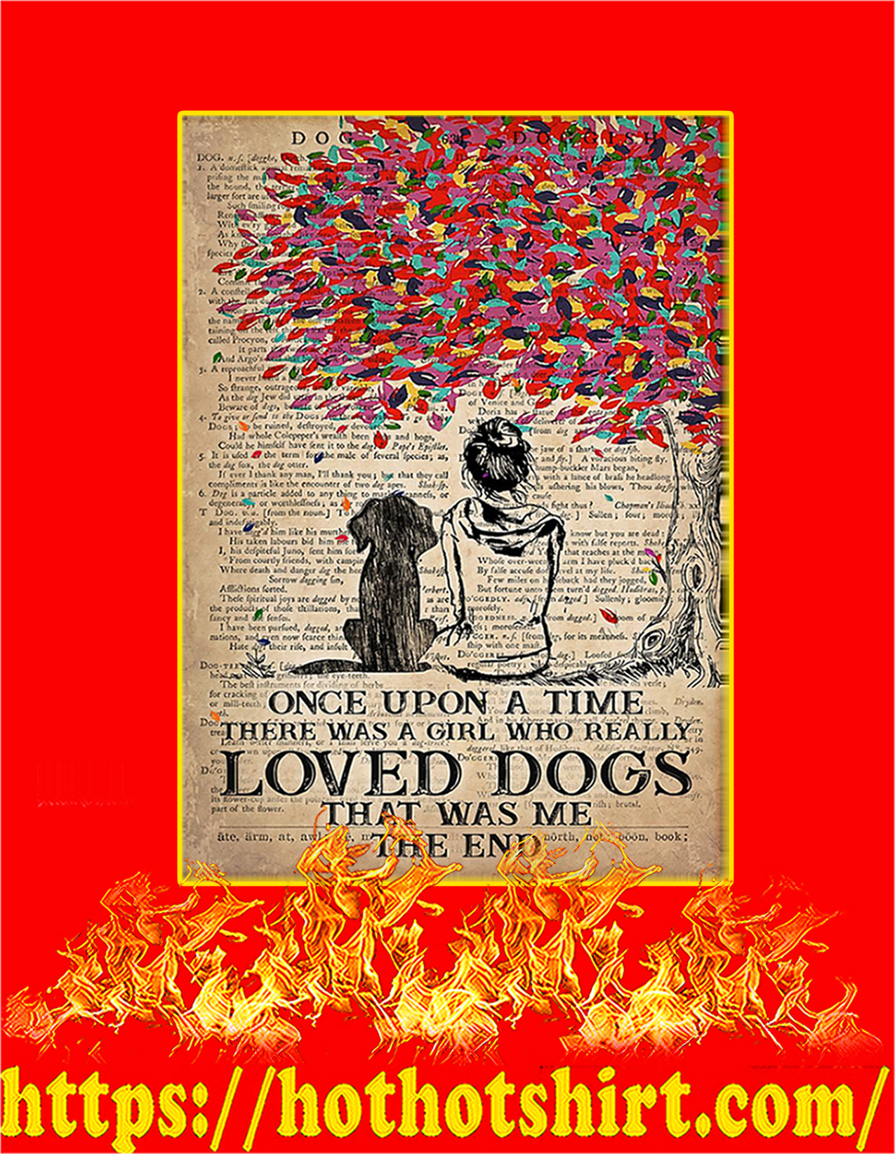 Once upon a time a girl loved dogs that was me the end poster - A2