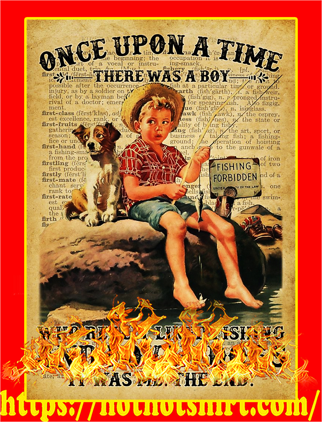 Once upon a time there was a boy liked fishing and loved dogs poster - A3