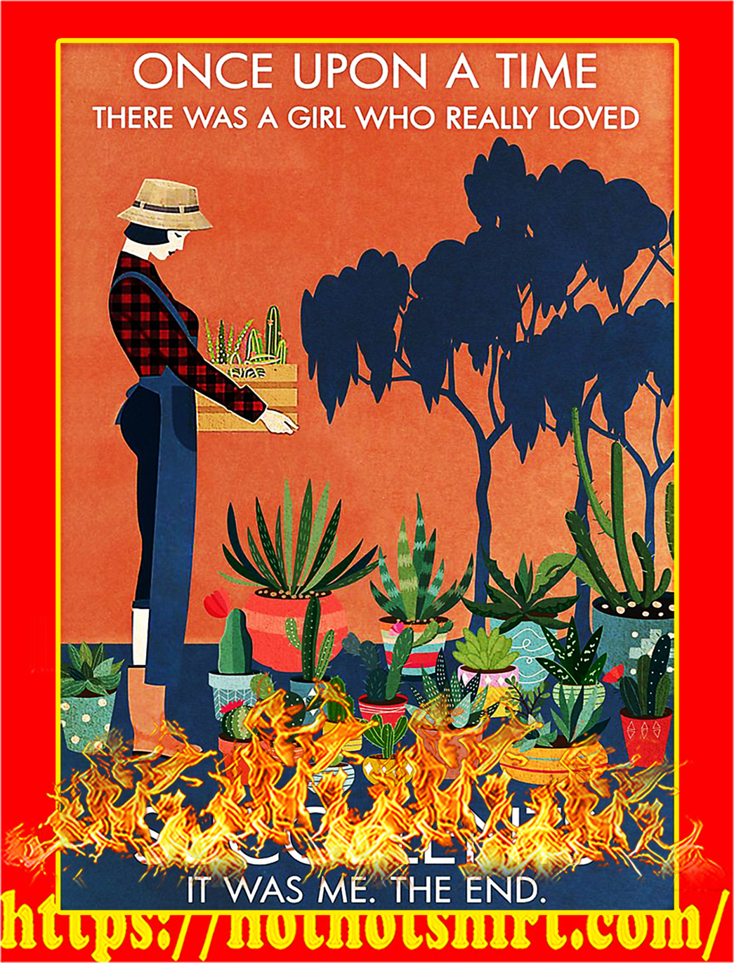 Once upon a time there was a girl loved succulents poster - A1