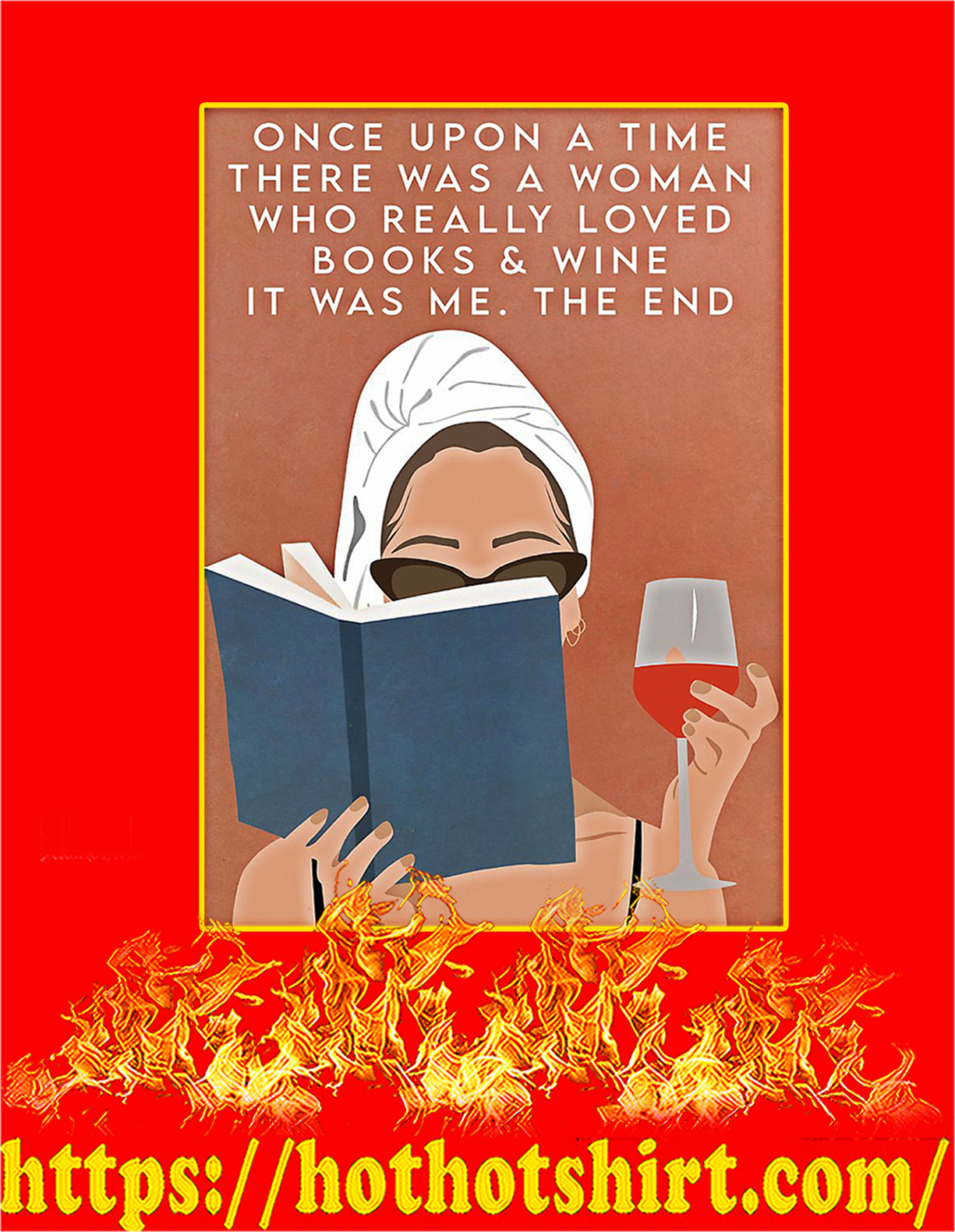 Once upon a time there was a woman who really loved books and wine poster - A4