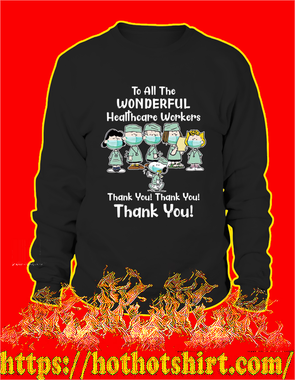Peanuts snoopy to all the wonderful healthcare workers thank you sweatshirt