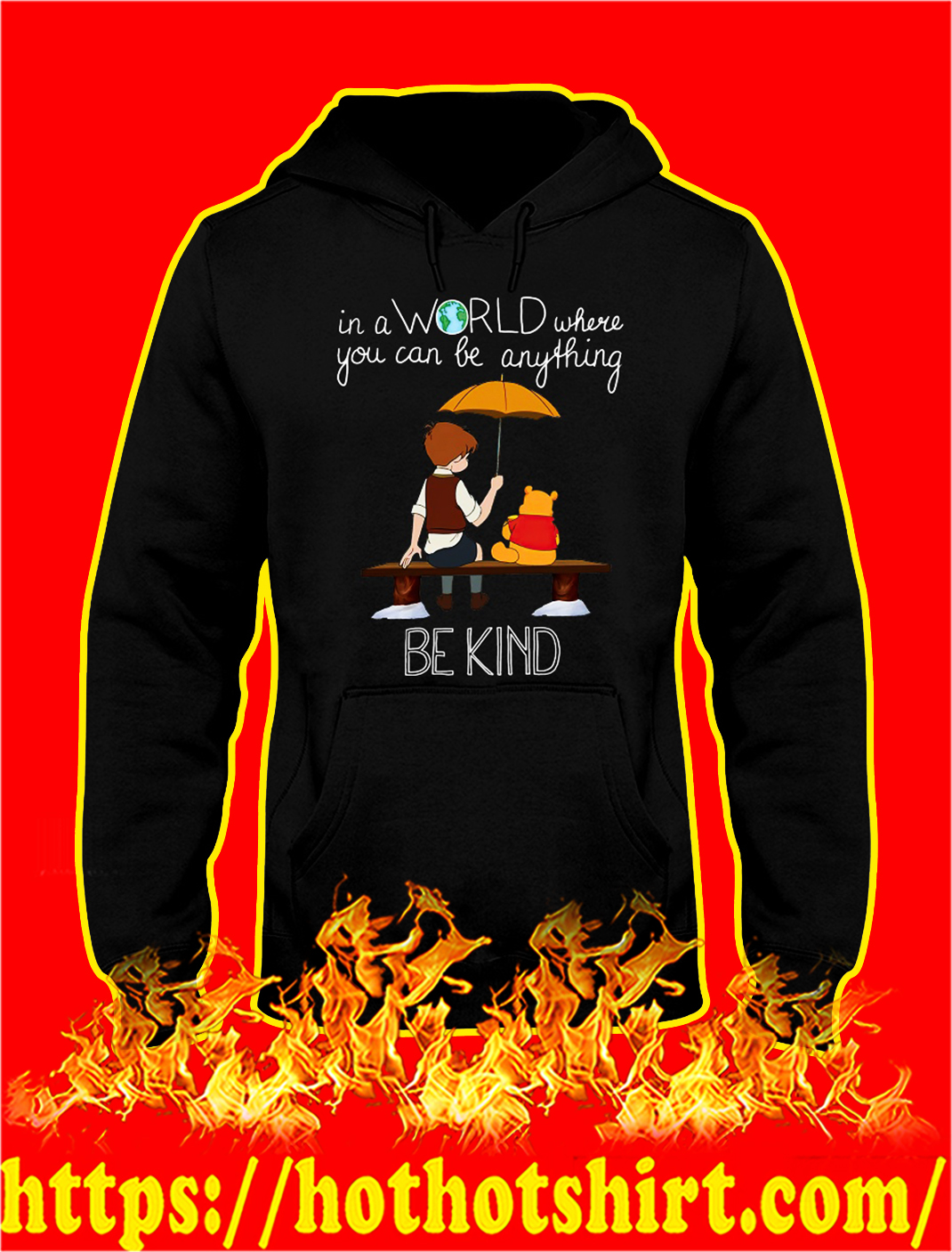 Pooh In a world where you can be anything be kind hoodie