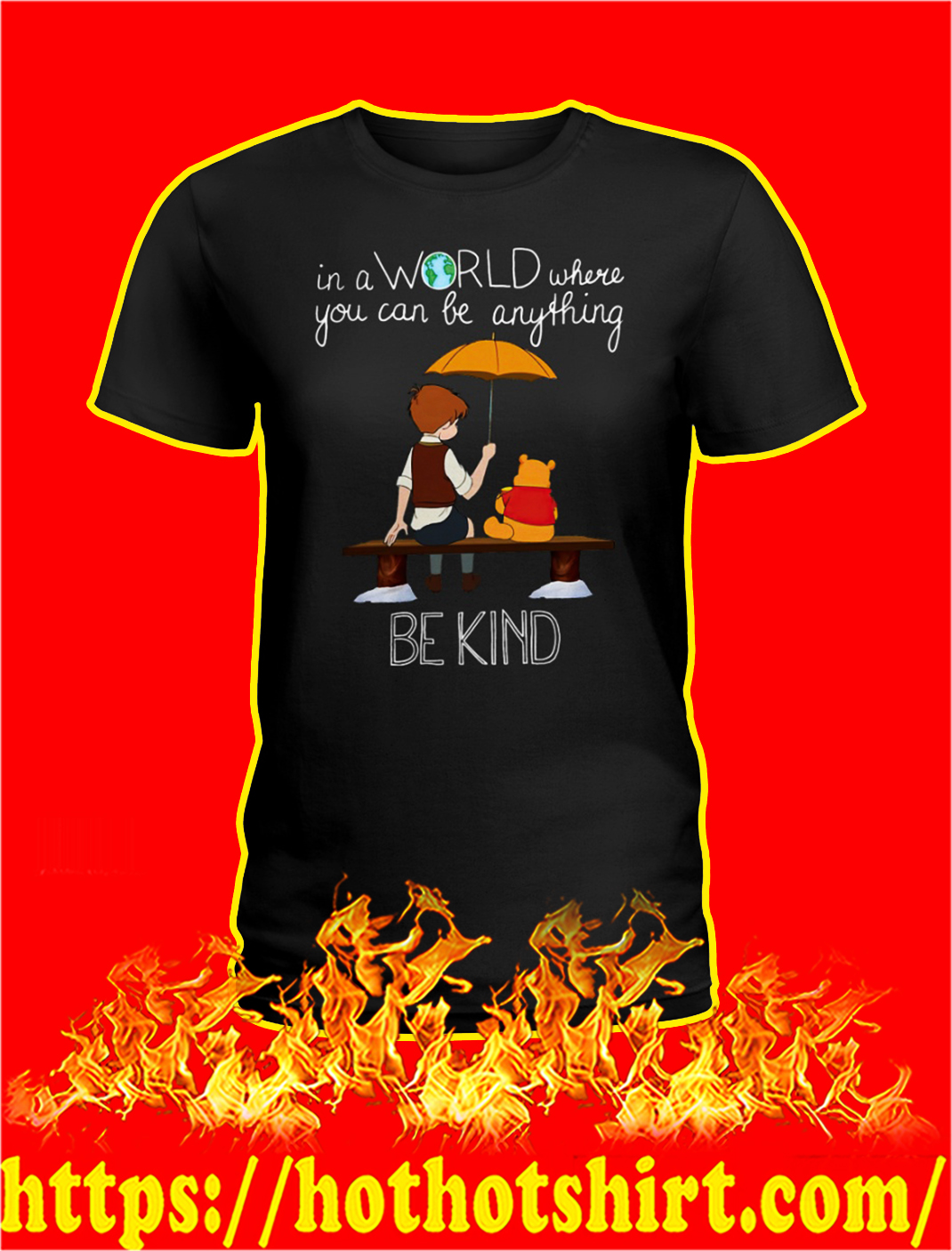 Pooh In a world where you can be anything be kind lady shirt
