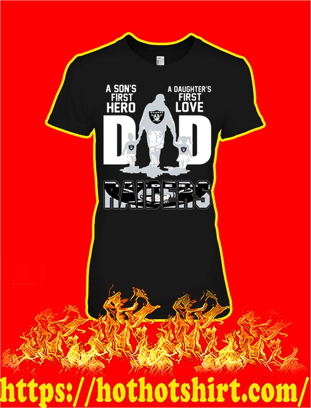 Raiders tide dad a son's first hero a daughter's first love lady shirt