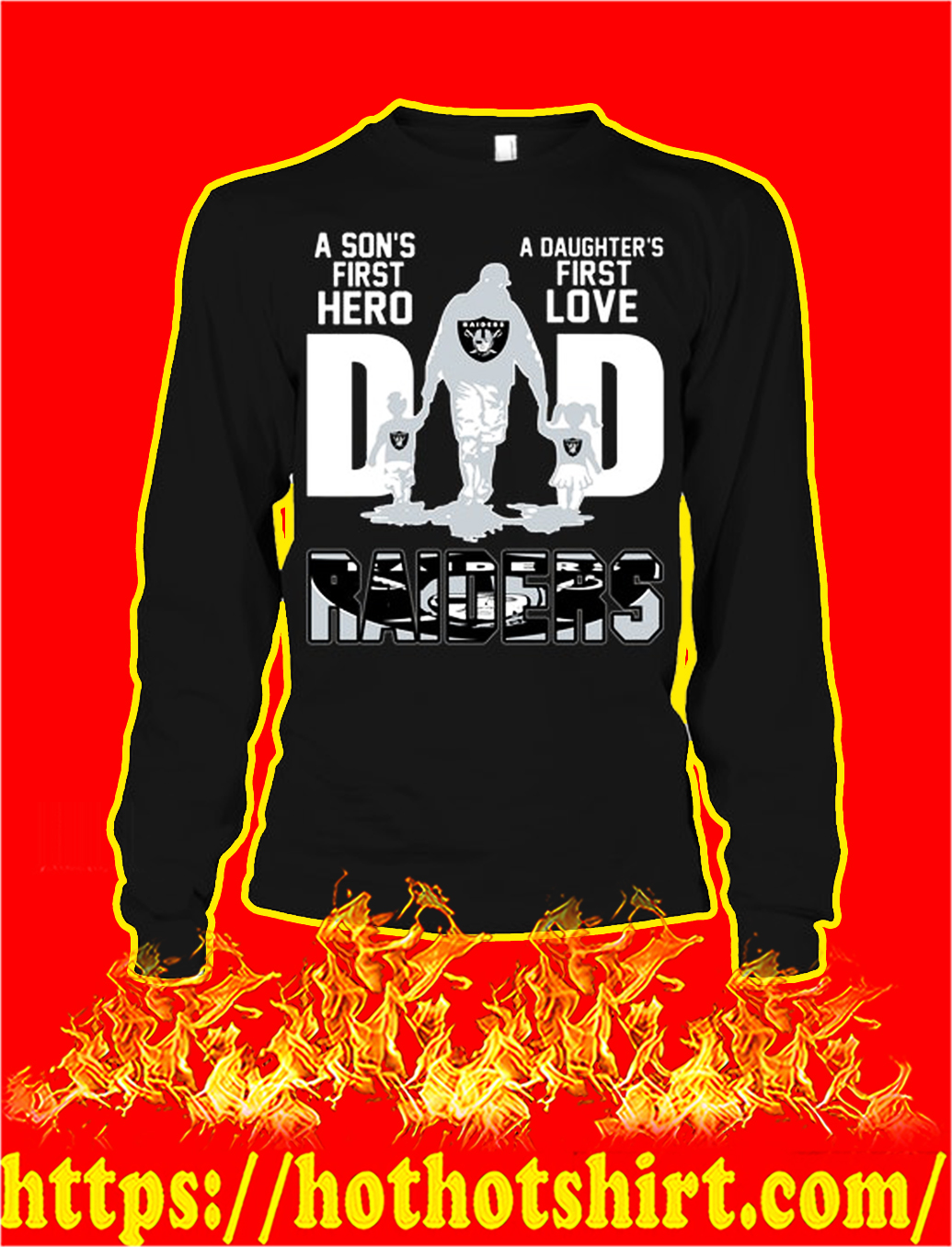 Raiders tide dad a son's first hero a daughter's first love longsleeve tee