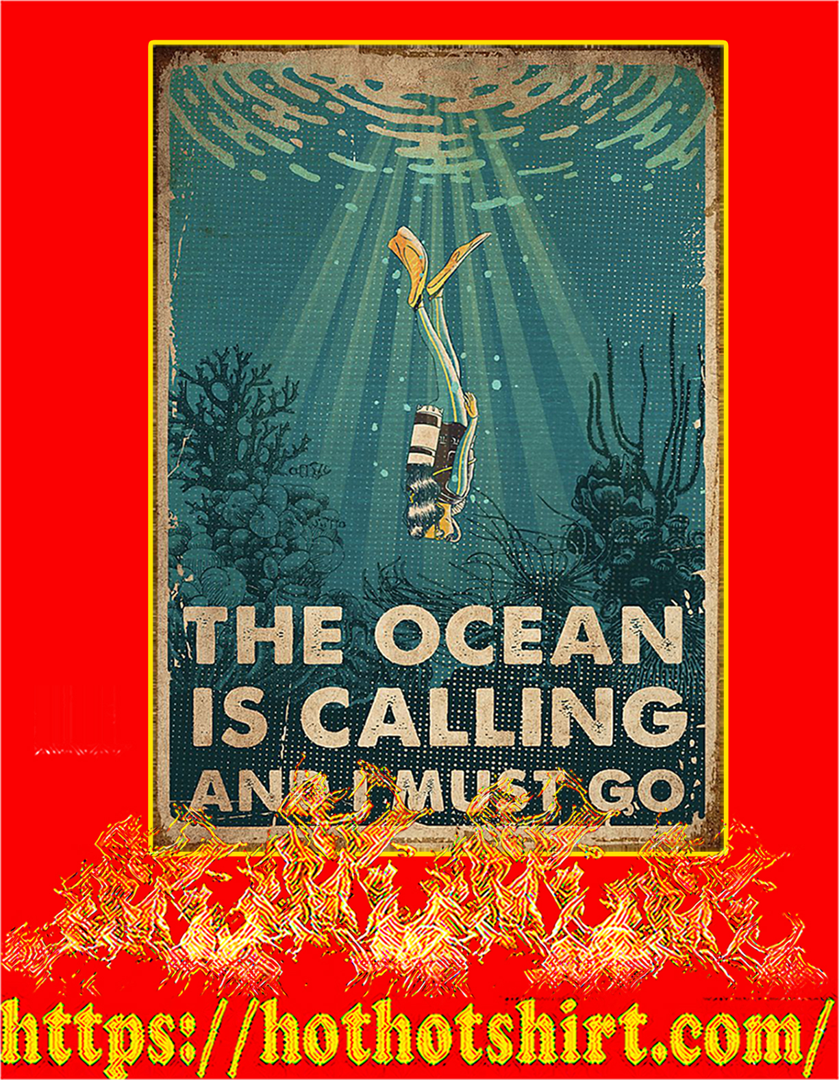Scuba diving the ocean is calling and I must go poster - A4