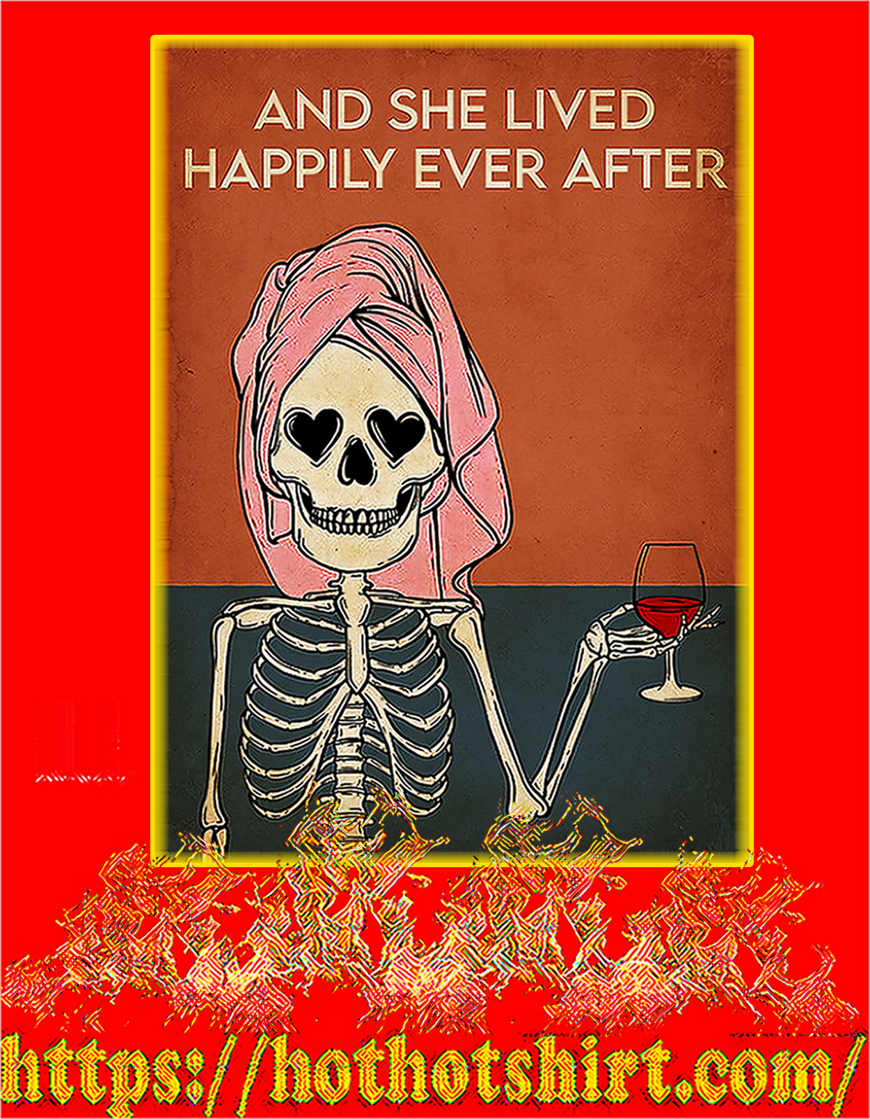 Skeleton wine And she lived happily ever after poster - A3