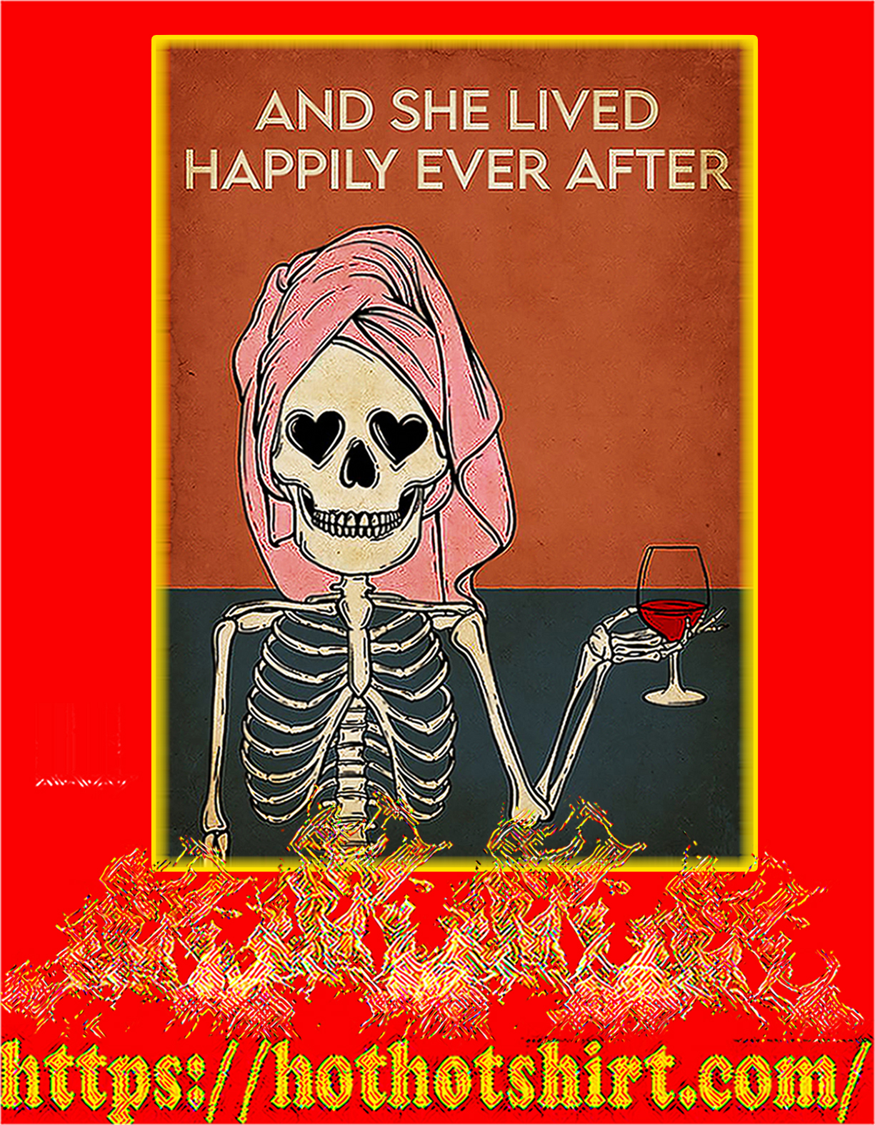 Skeleton wine And she lived happily ever after poster - A4