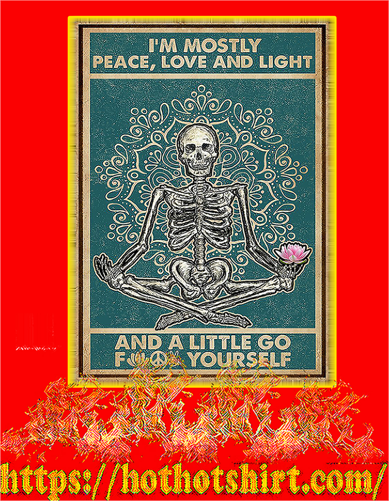 Skeleton yoga I'm mostly peace love and light poster - A4