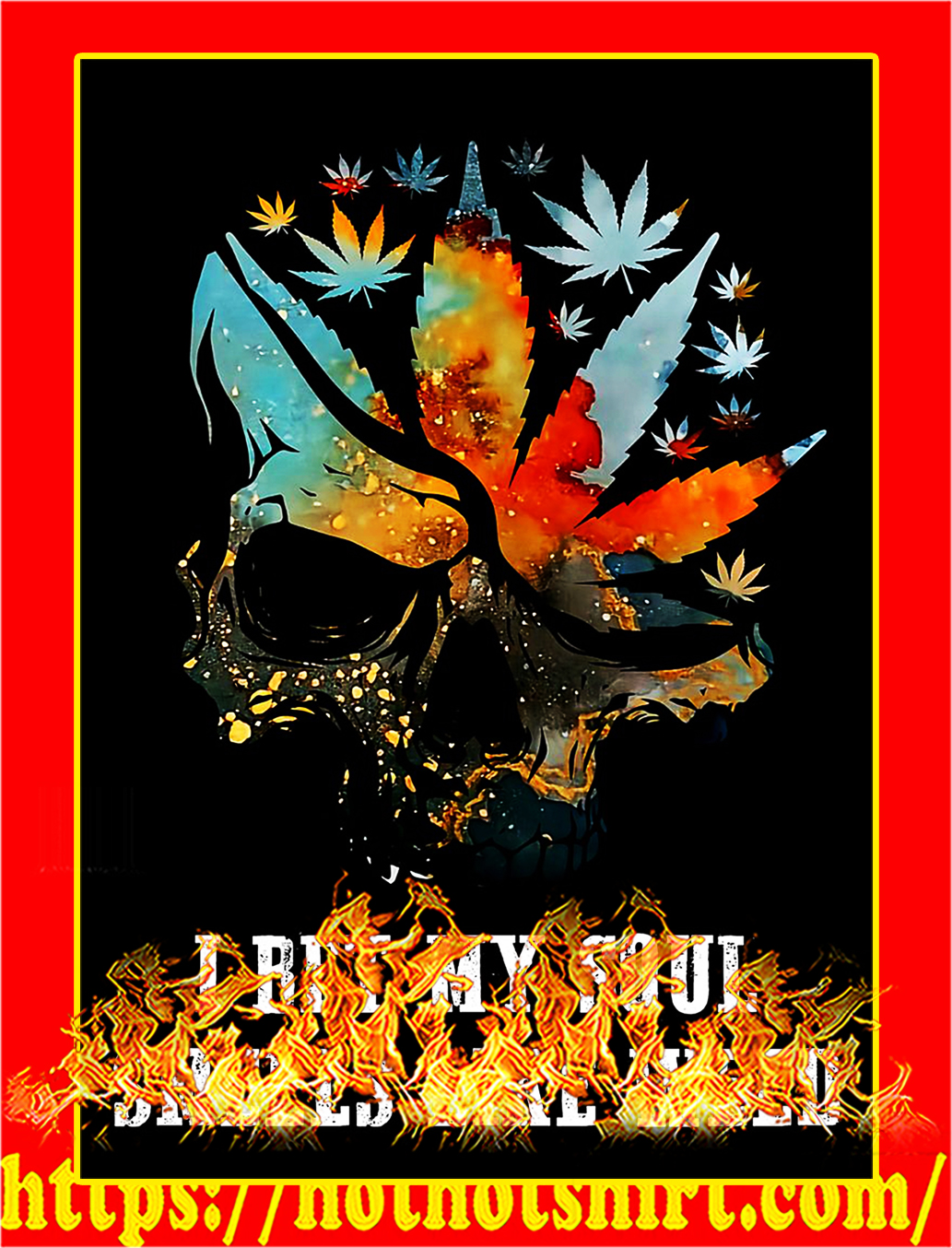 Skull I bet my soul smells like weed poster - A2