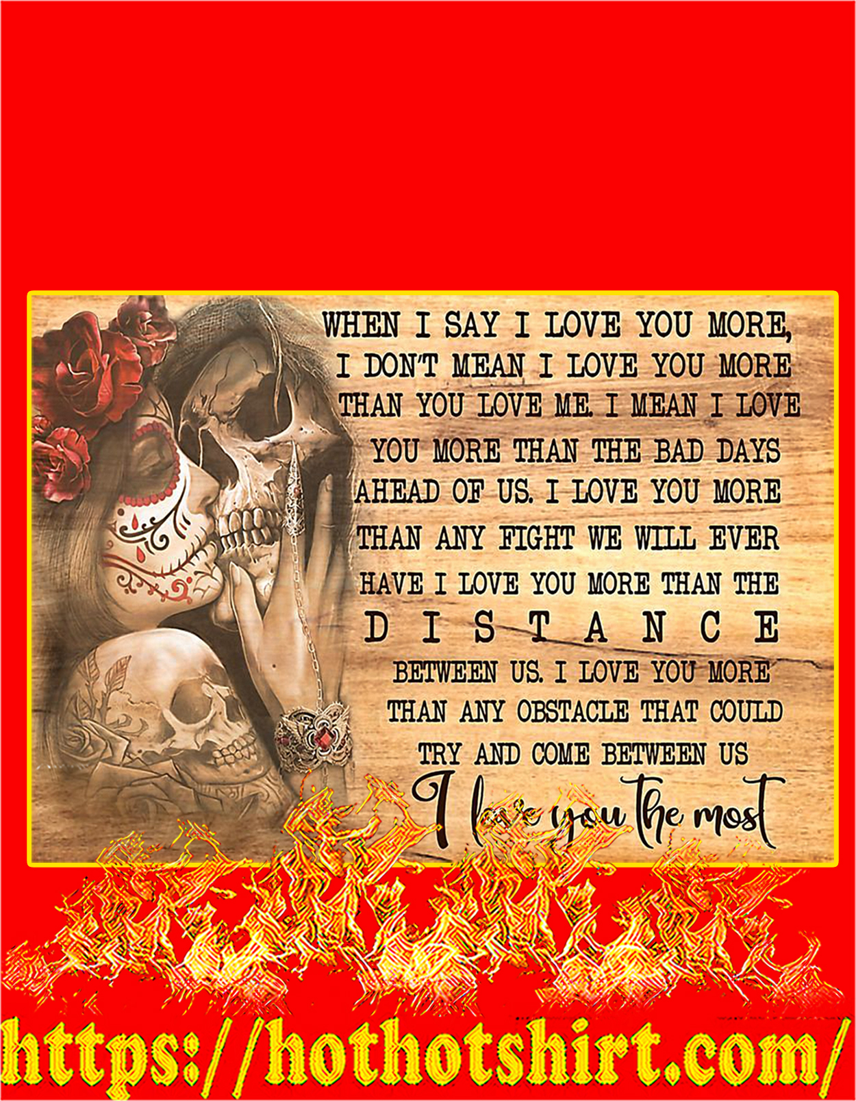 Skull when I say I love you the most poster - A3