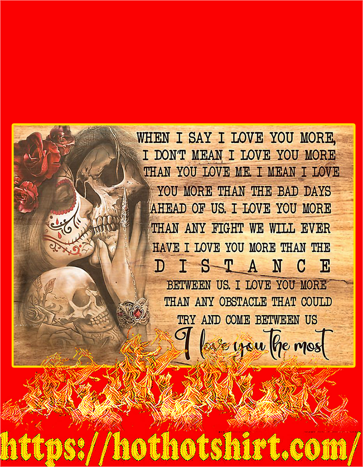 Skull when I say I love you the most poster - A4