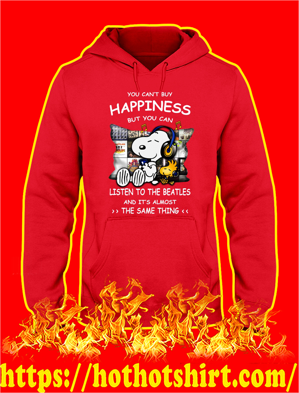 Snoopy you can't buy happiness but you can listen to the beatles hoodie