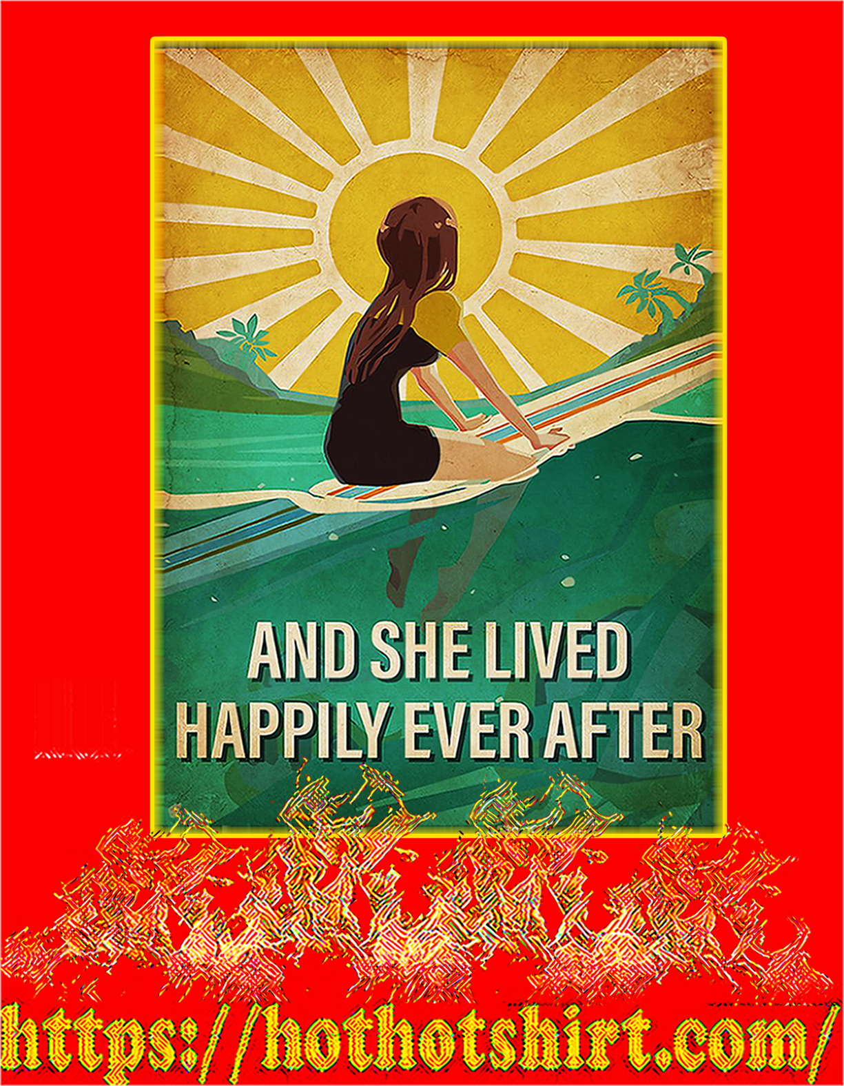 Surfing And she lived happily ever after poster - A4