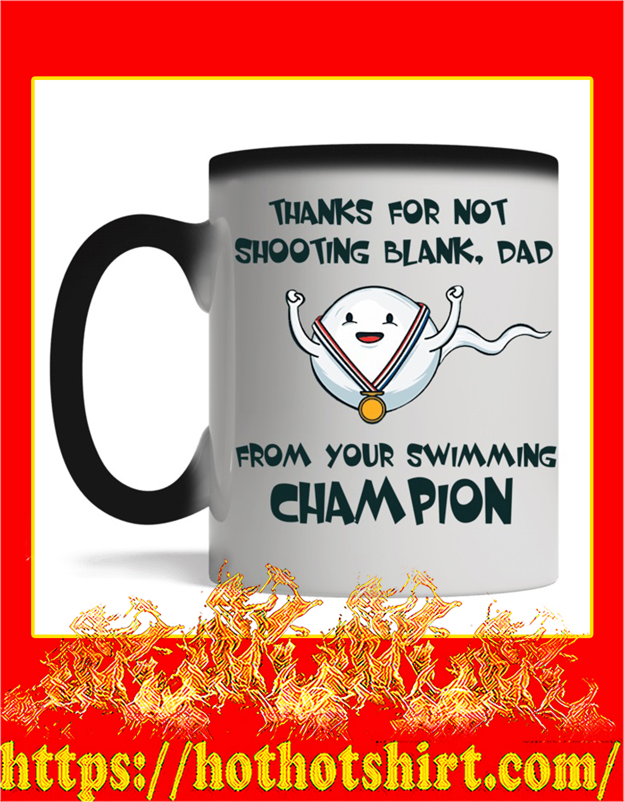 Thanks for not shooting blank dad from your swimming champion magic mug