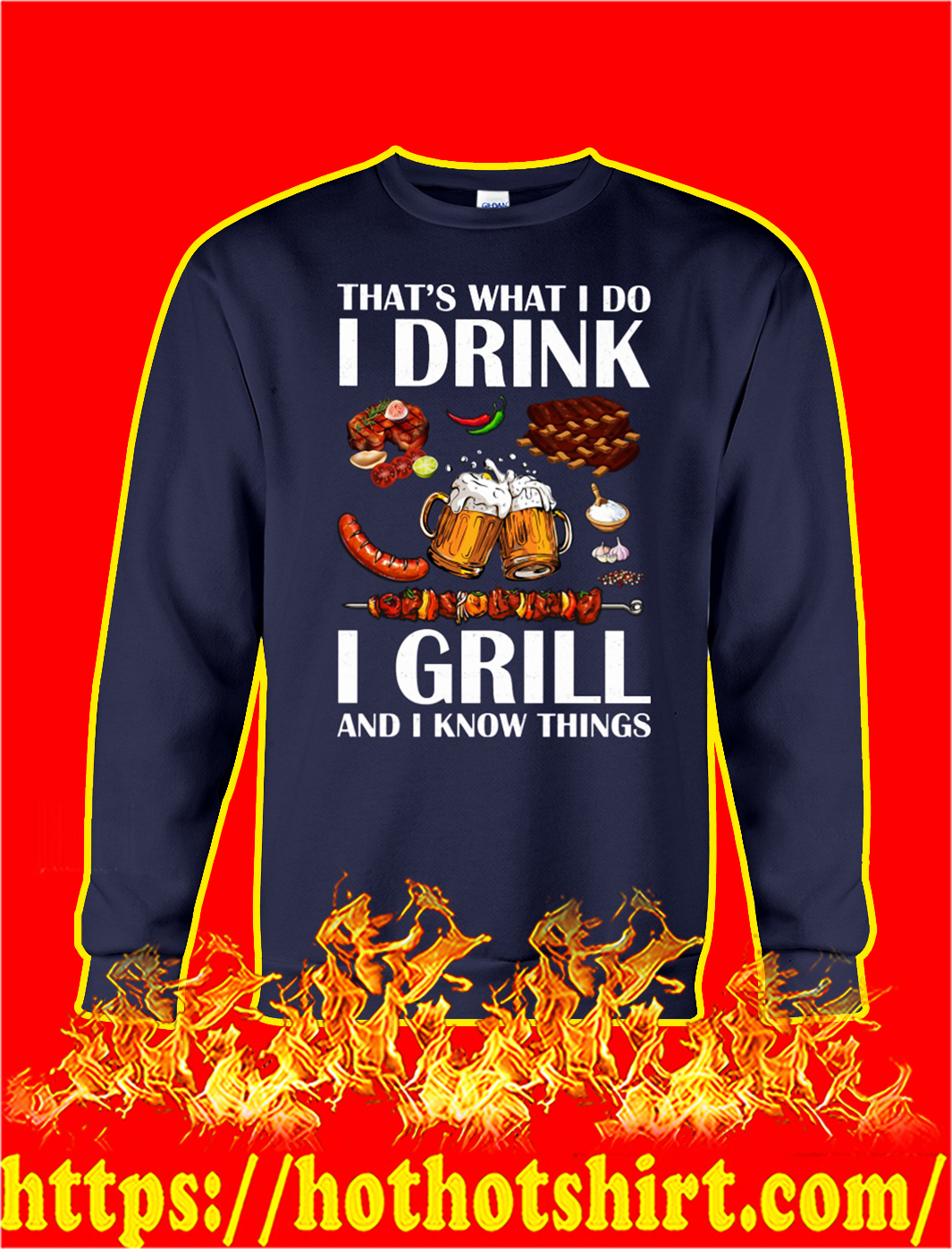 That's what I do I drink I girl and I know things sweatshirt