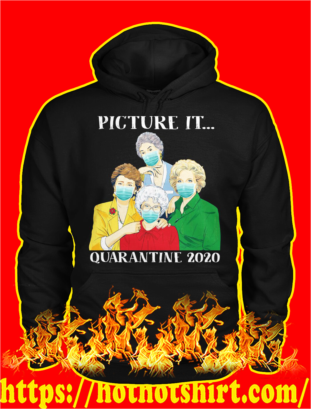 The golden girls picture it quarantine 2020 hoodie