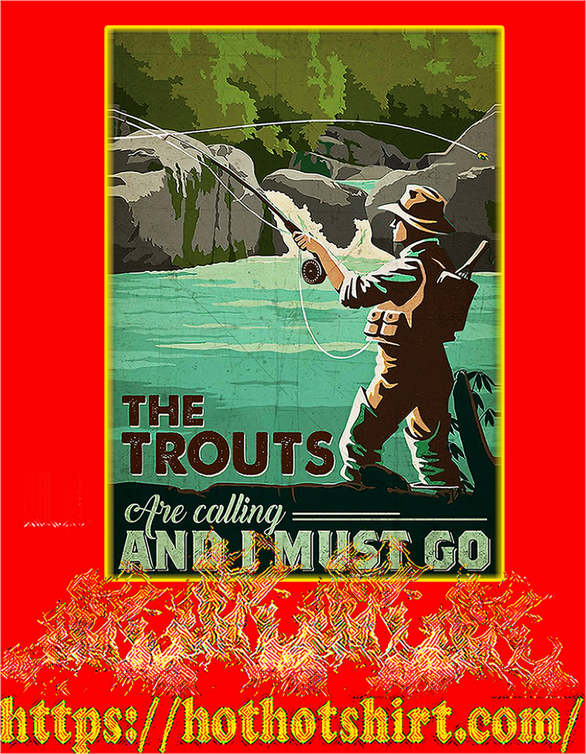 The trouts are calling and I must go poster - A2