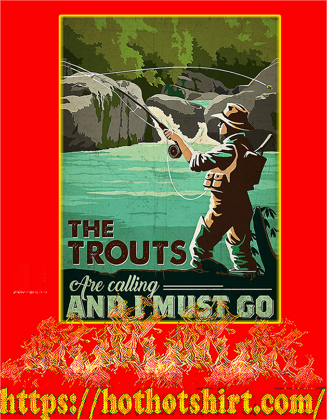 The trouts are calling and I must go poster - A3