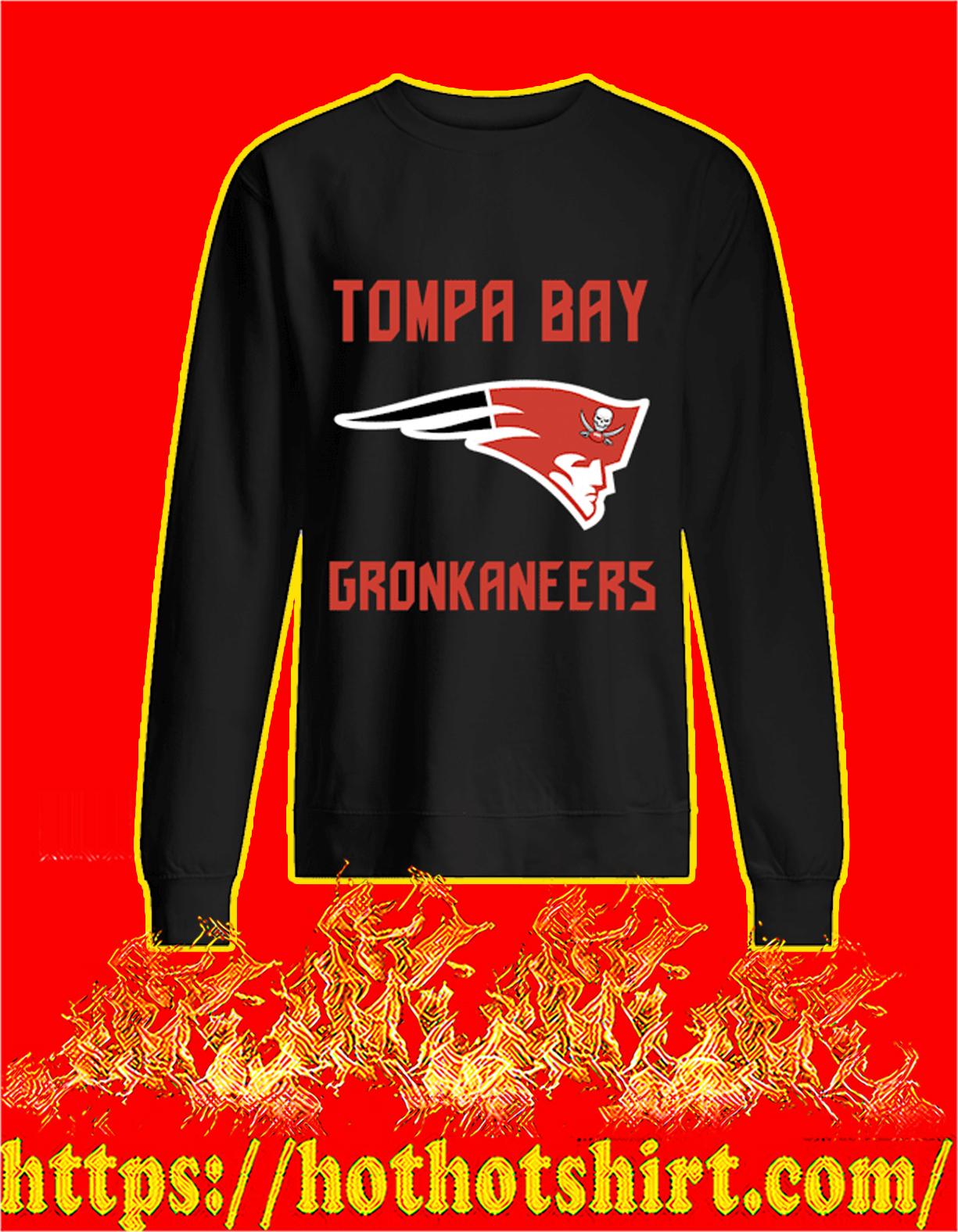 Tompa bay gronkaneers sweatshirt