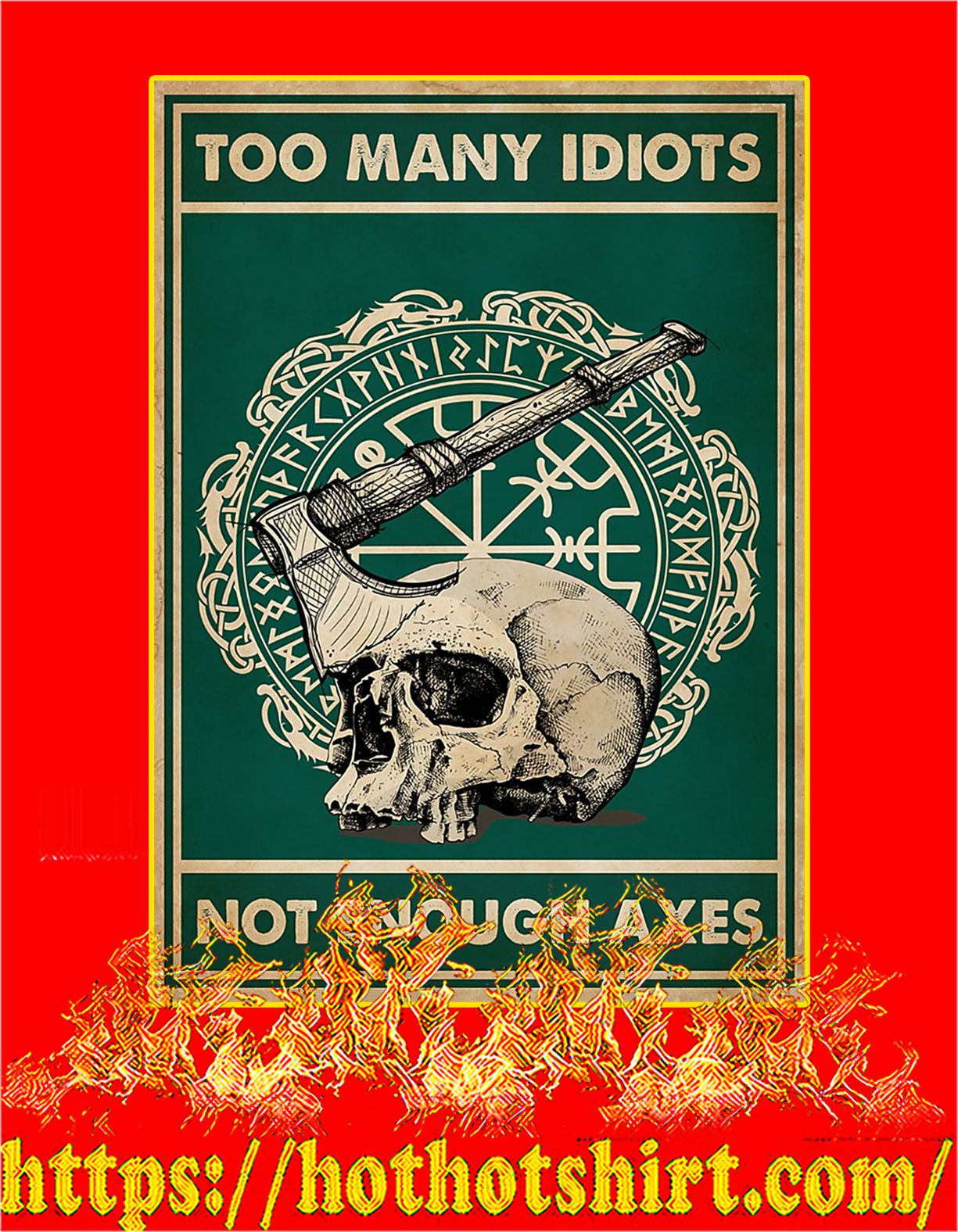 Too many idiots not enough axes poster - A4