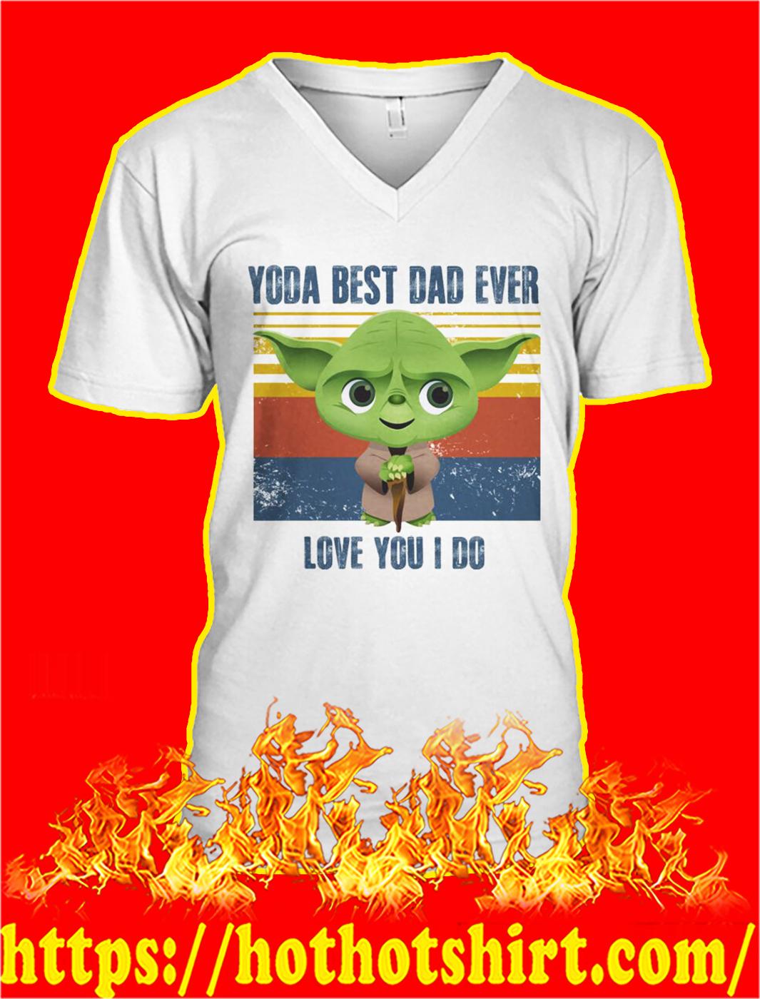 Vintage retro Yoda best dad ever love you I do v-neck