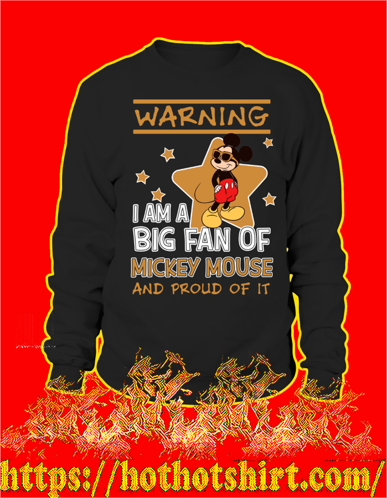 Warning I'm a big fan of mickey mouse and proud of it sweatshirt