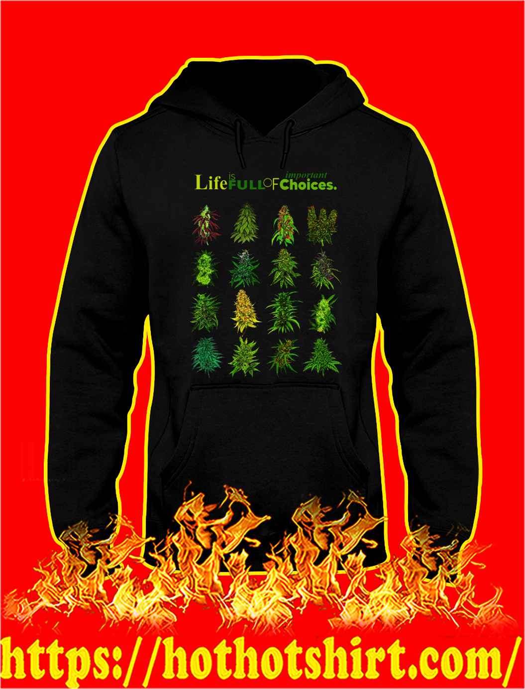 Weed Life is full of important choices hoodie
