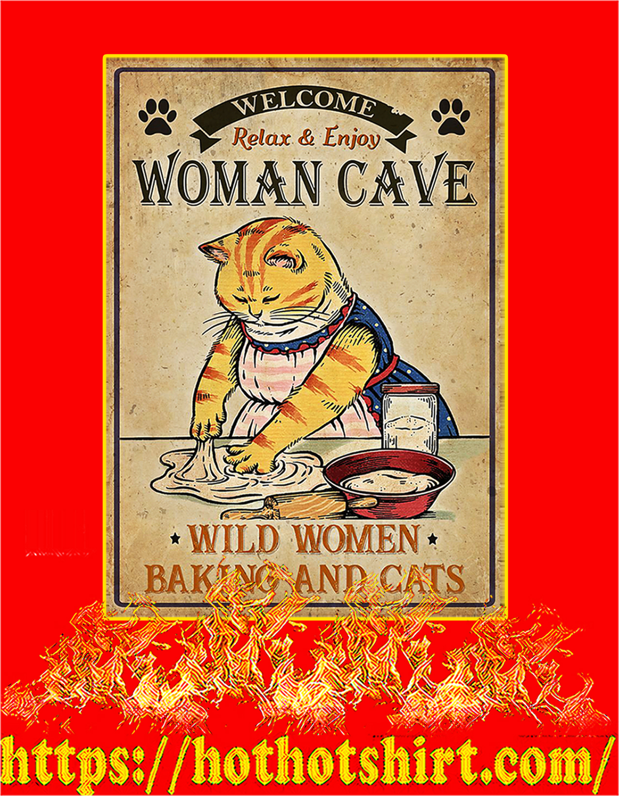 Welcome relax and enjoy woman cave wild women baking and cats poster - A2