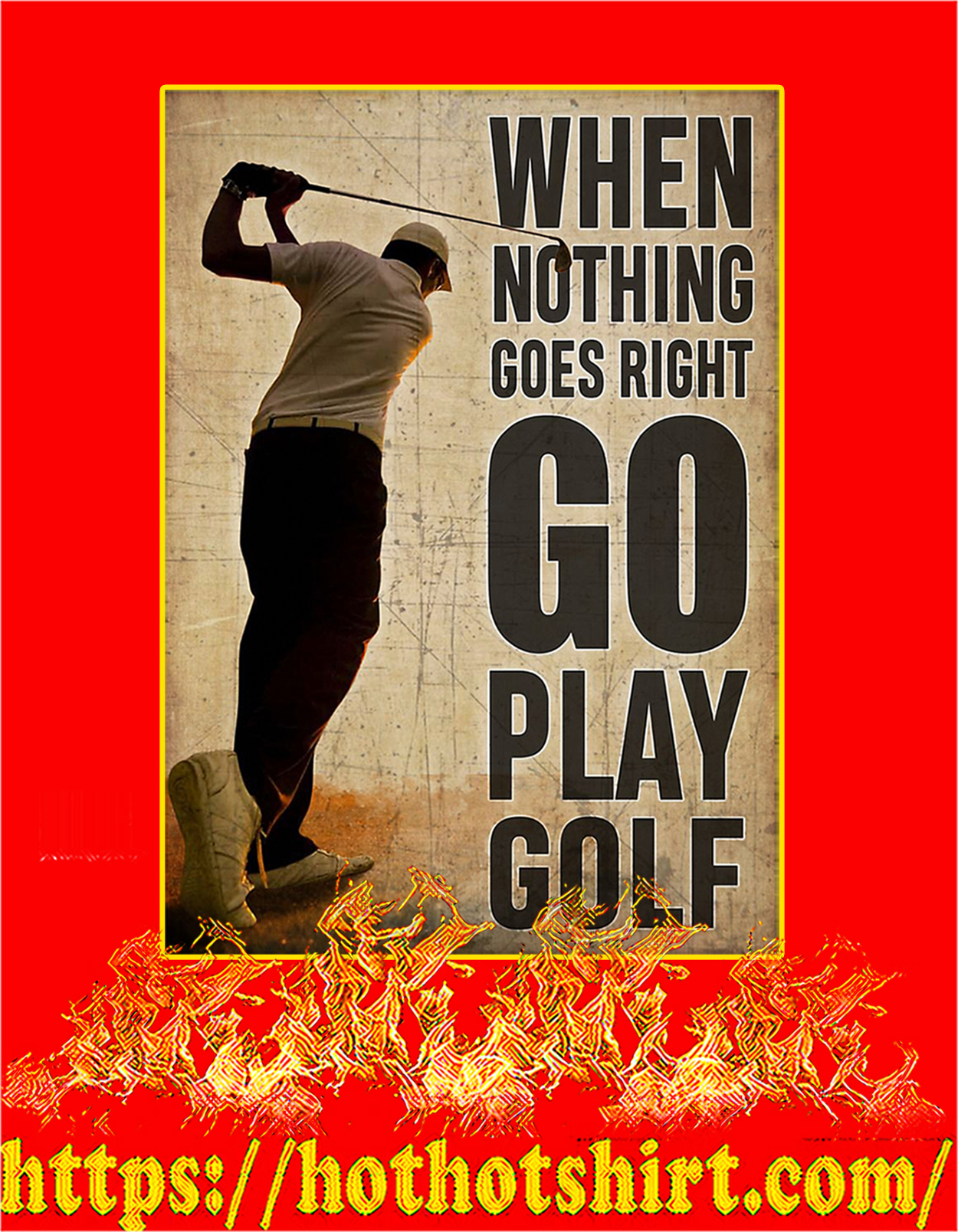 When nothing goes right go play golf poster - A3
