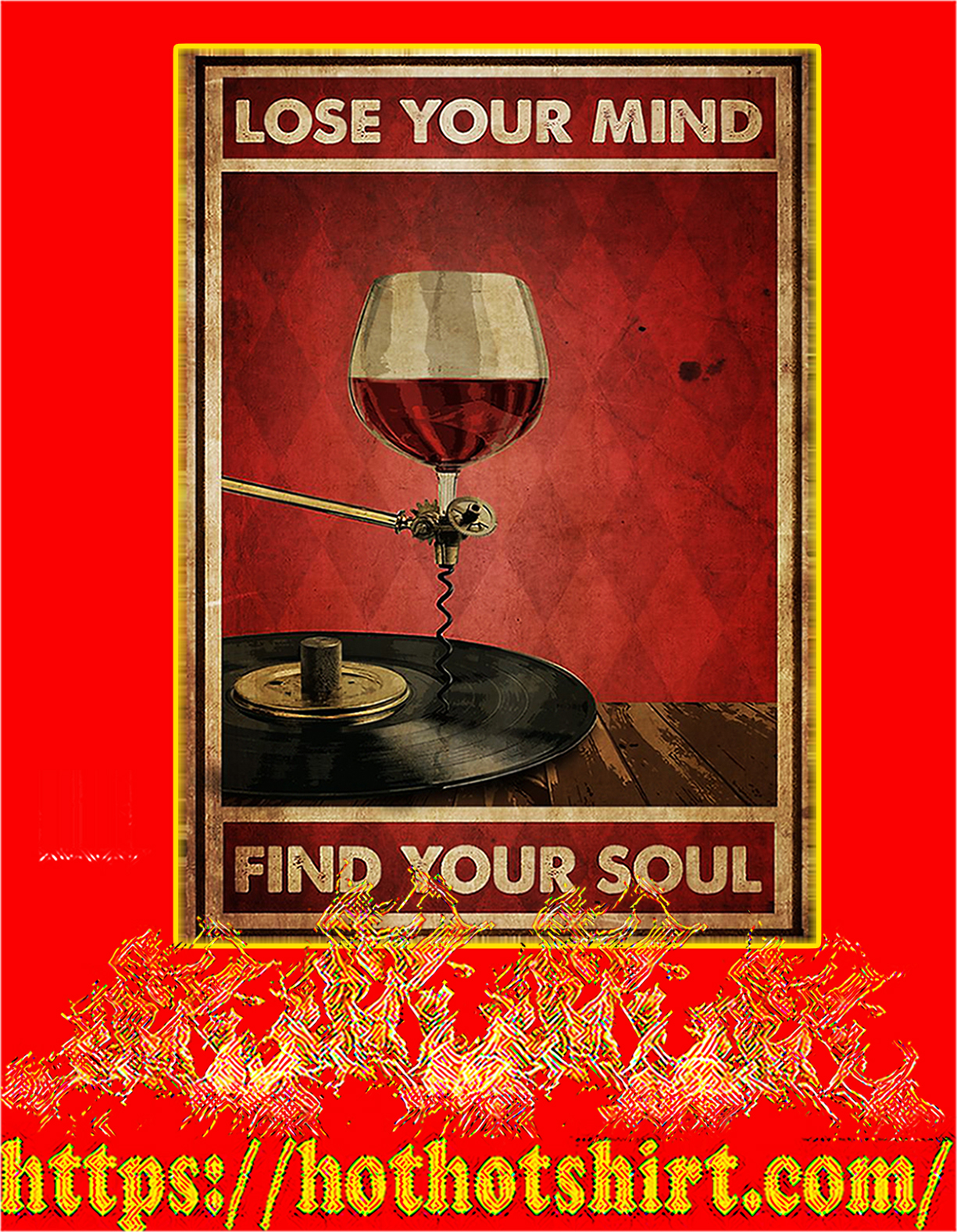 Wine and vinyl lose your mind find your soul poster - A4