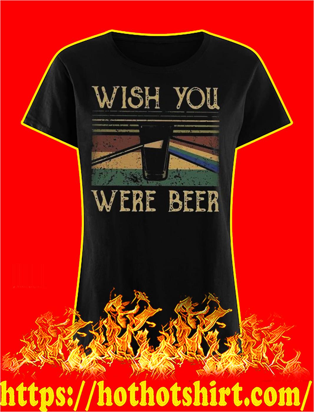 Wish you were beer pink floyd vintage lady shirt