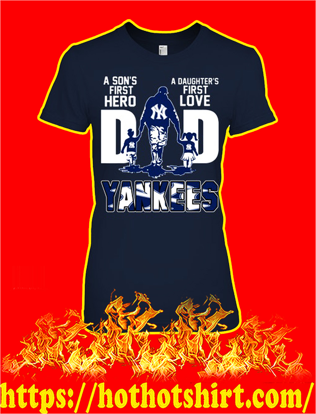 Yankees dad a son's first hero a daughter's first love lady shirt