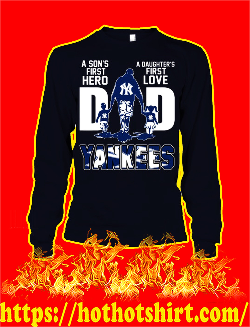 Yankees dad a son's first hero a daughter's first love longsleeve tee