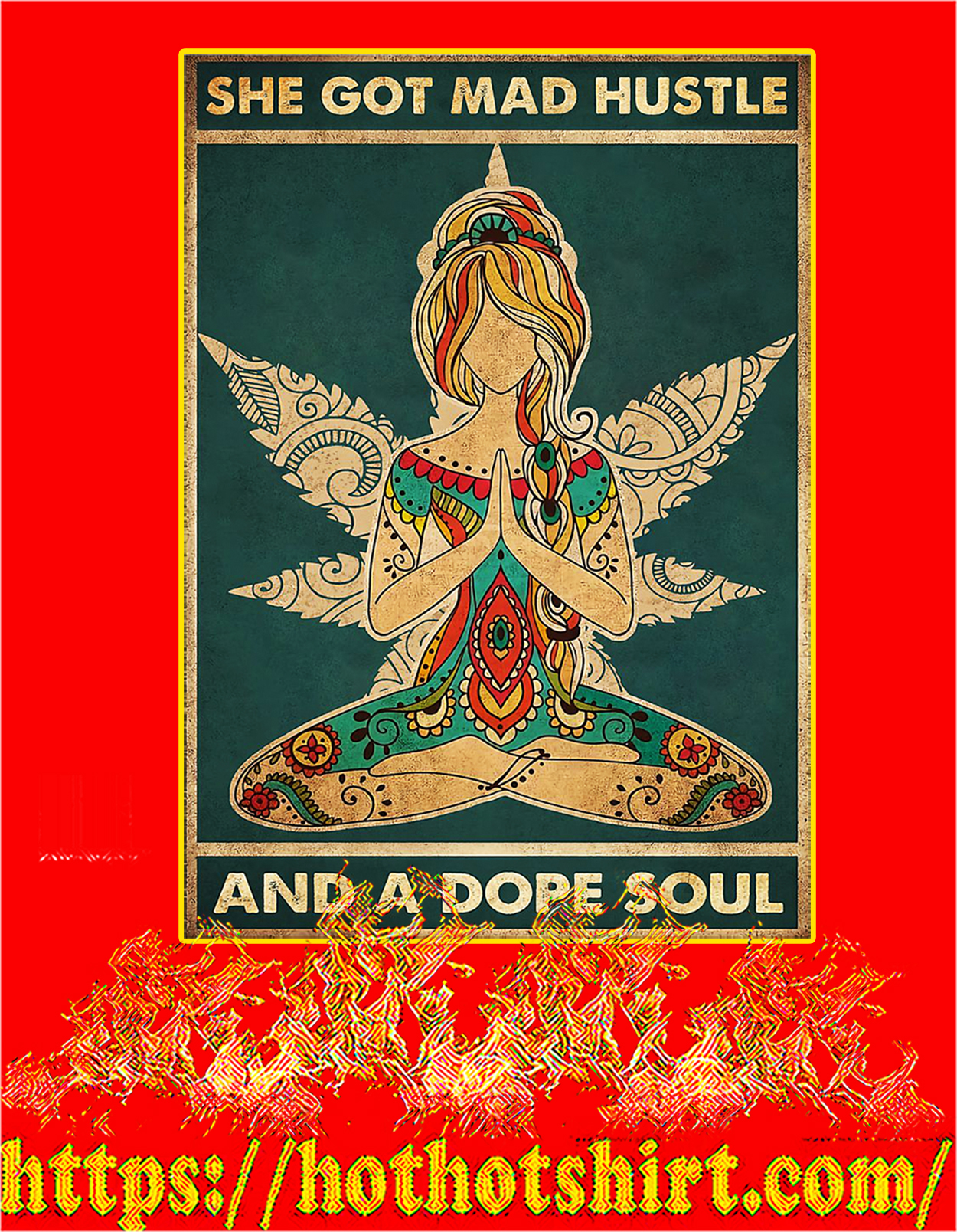 Yoga She got mad hustle and a dope soul poster - a3