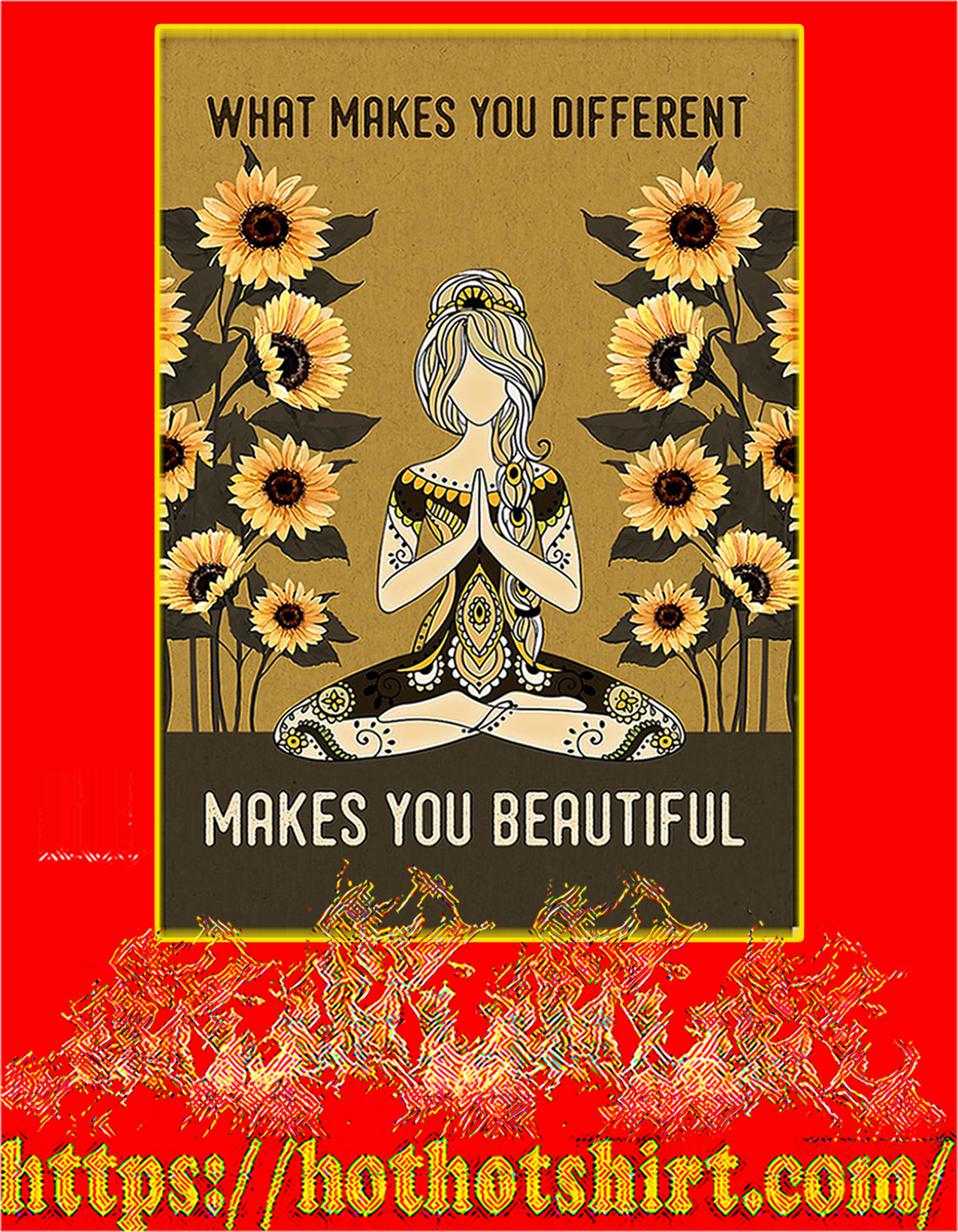 Yoga What makes you different makes you beautiful poster - A2