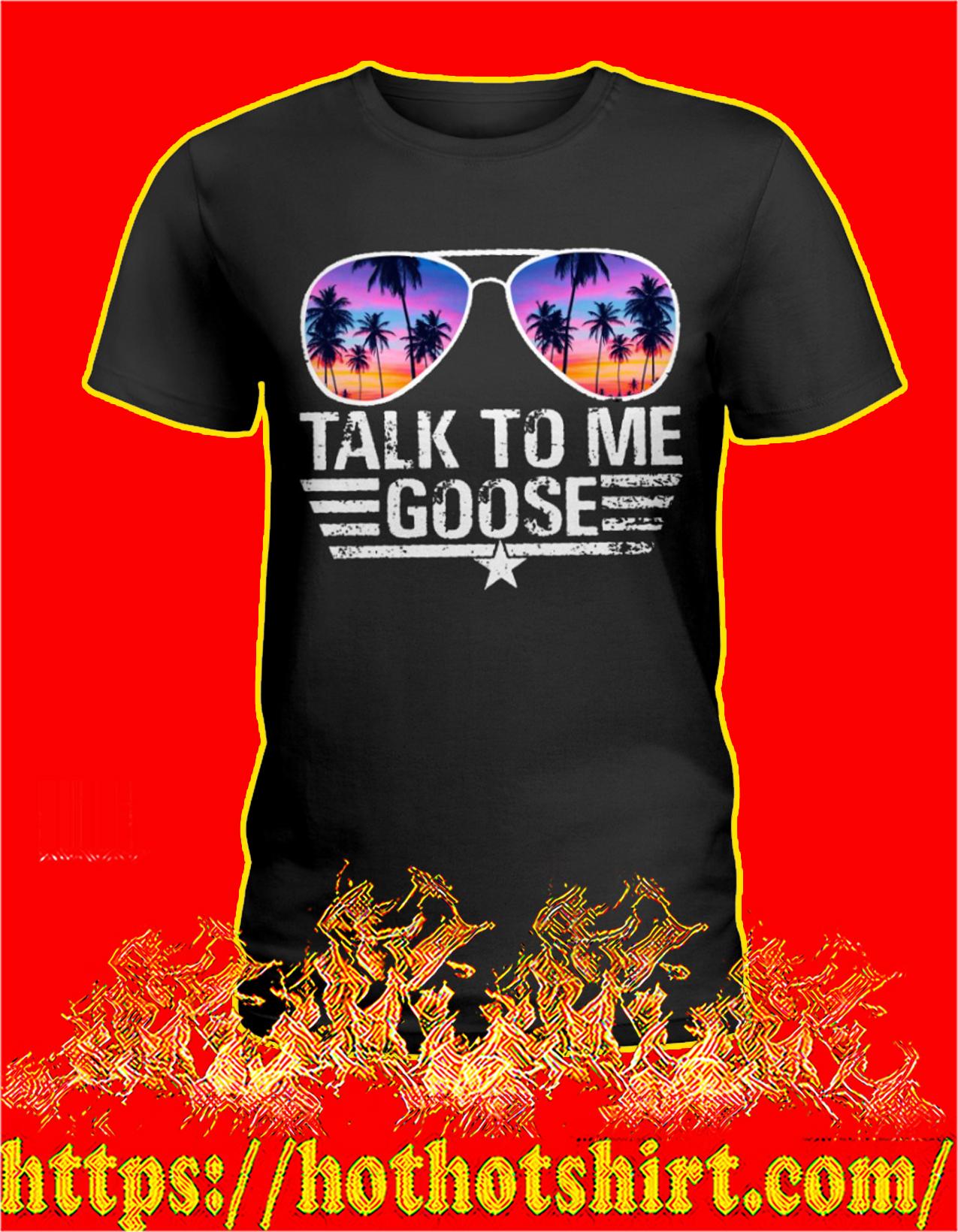 talk to me goose women shirt