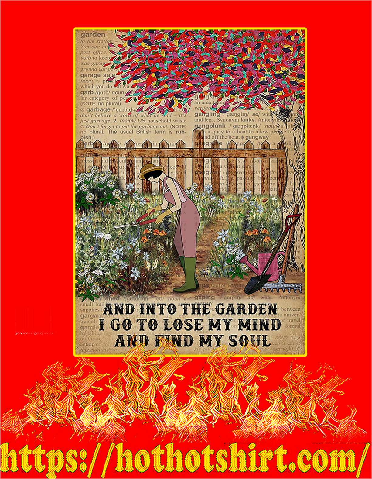 And into the garden I go to lose my mind and find my soul poster - A4