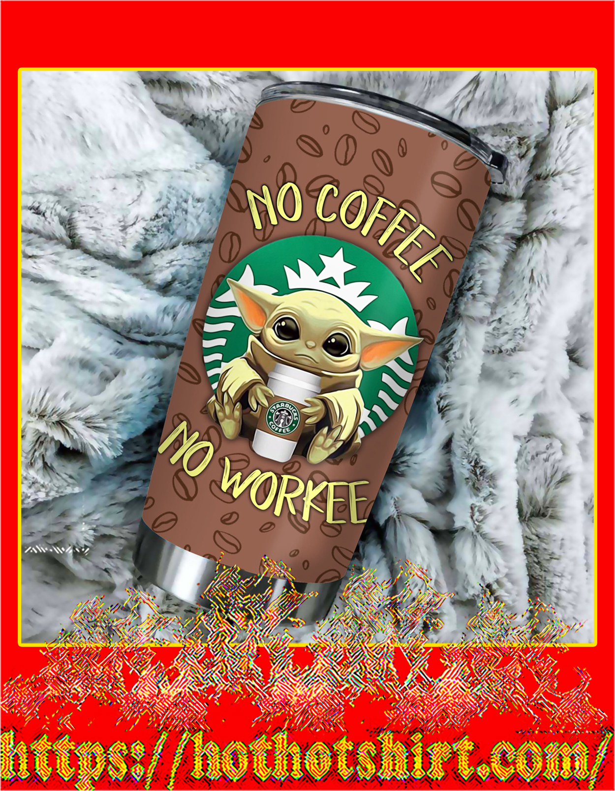 Baby yoda no coffee no workee tumbler - pic 1