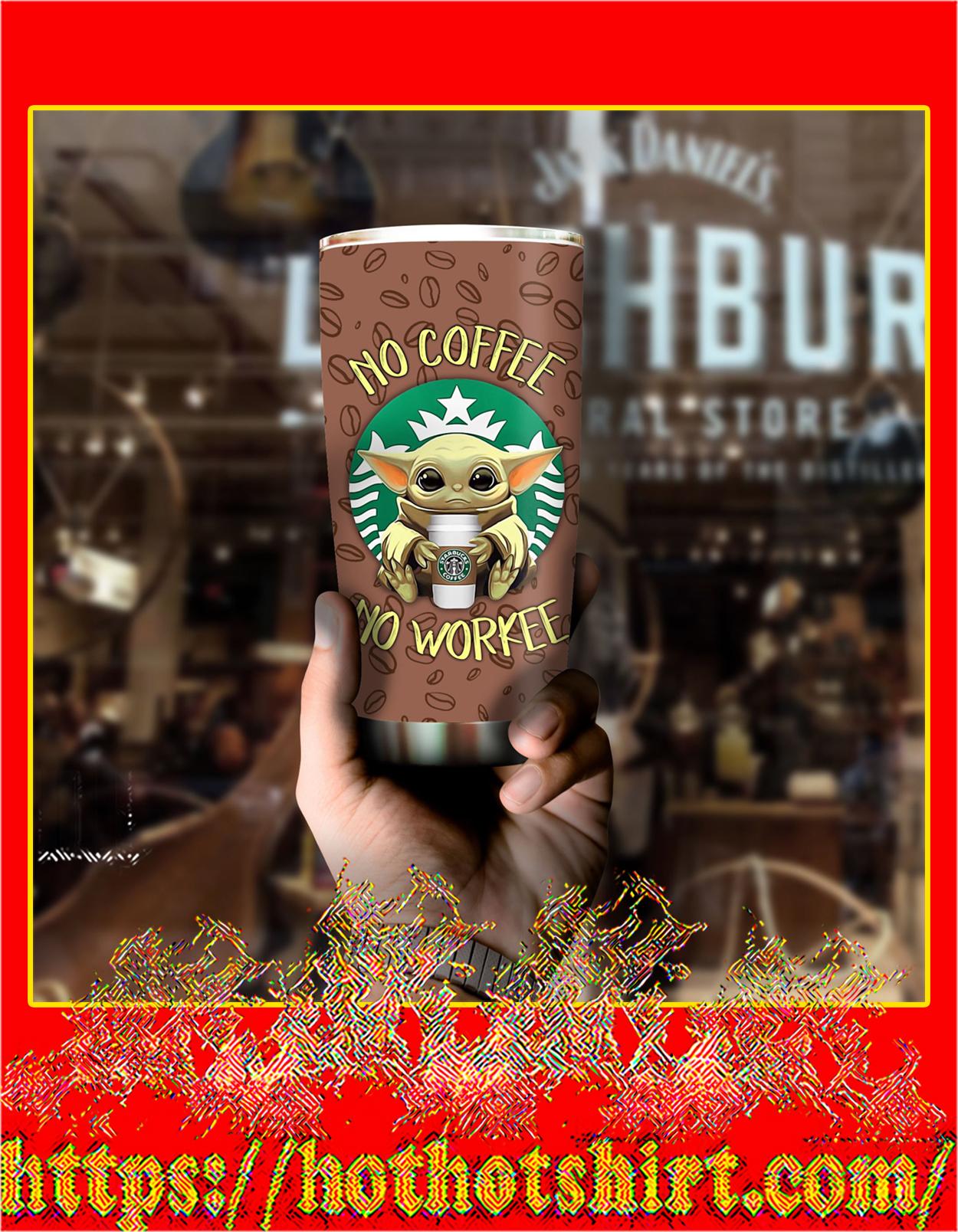 Baby yoda no coffee no workee tumbler - pic 2