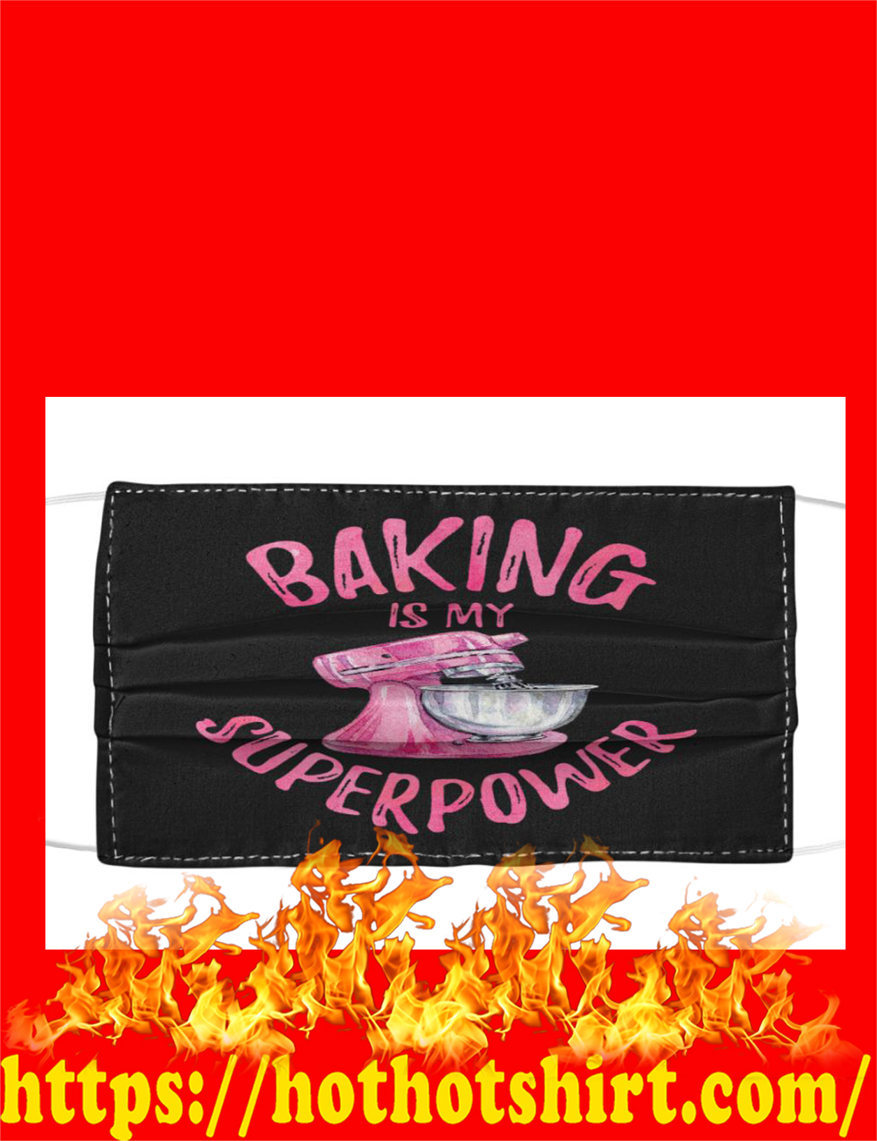 Baking is my superpower face mask - detail