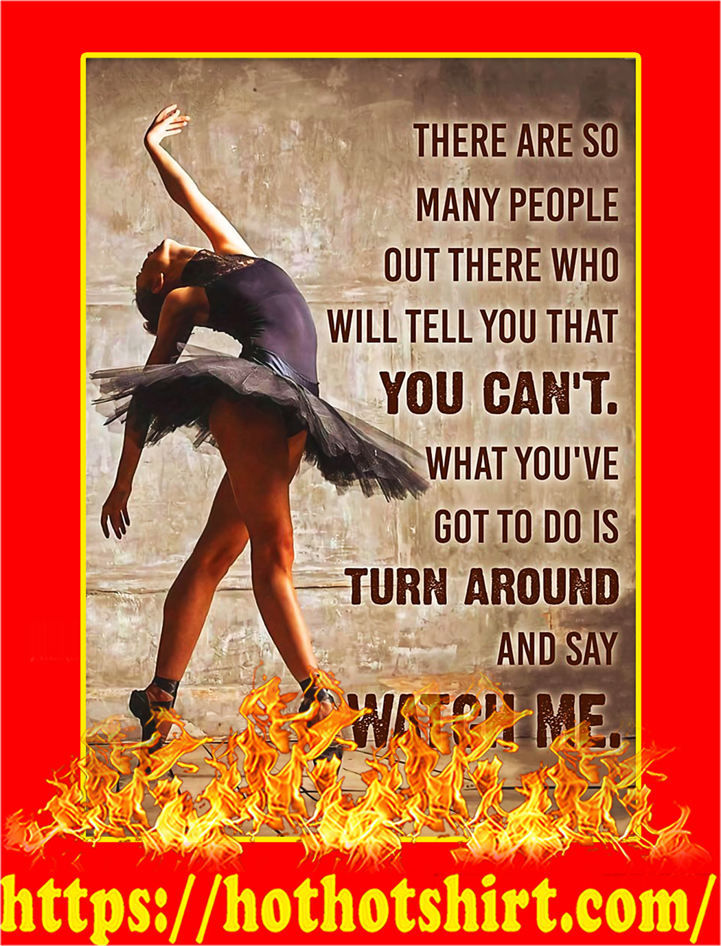 Ballet dancer there are so many people out there poster - A3