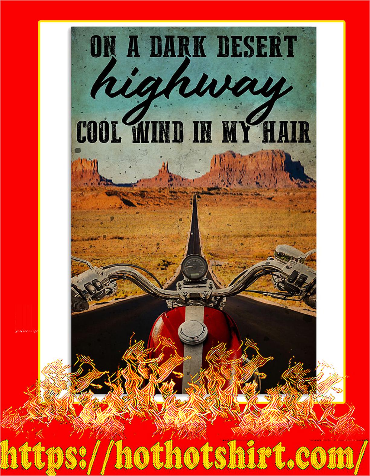 Biker On a dark desert highway cool wind in my hair poster