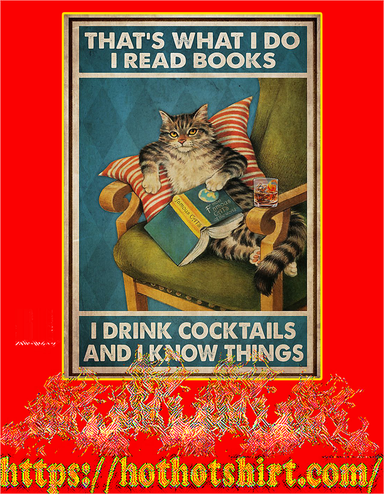 Cat That's what I do I read books I drink cocktails and I know things poster - A2