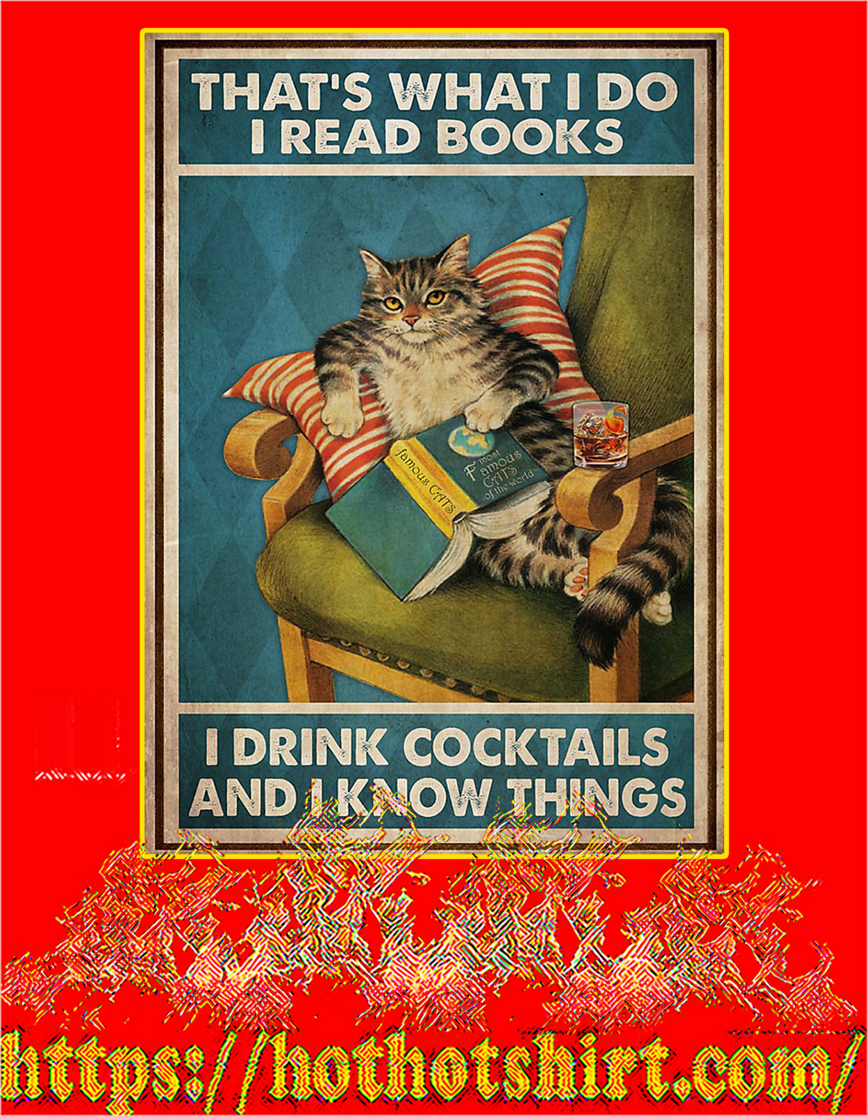 Cat That's what I do I read books I drink cocktails and I know things poster - A3